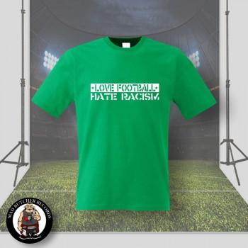 LOVE FOOTBALL HATE RACISM T-SHIRT M / KELLYGREEN