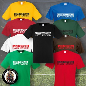 LOVE FOOTBALL HATE RACISM T-SHIRT