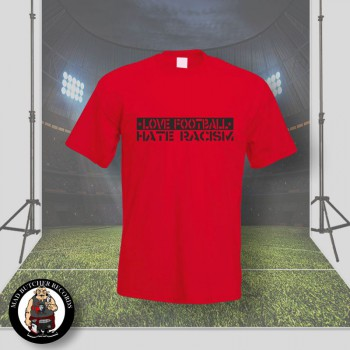 LOVE FOOTBALL HATE RACISM T-SHIRT S / ROT