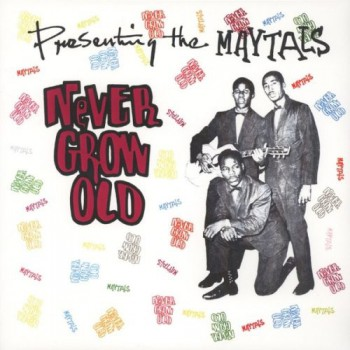 The Maytals ‎– Never Grow Old LP