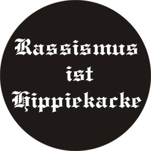 Rassismus ist Hippiekacke Button