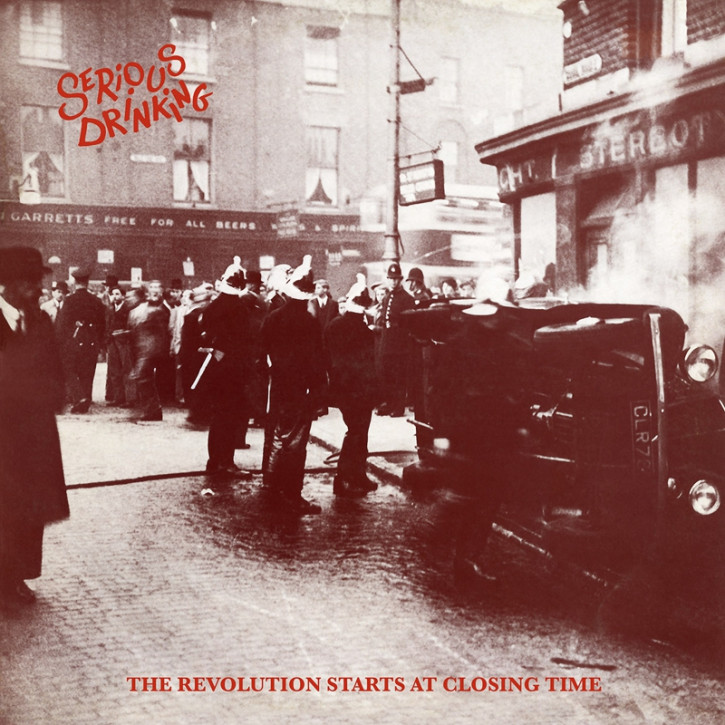 SERIOUS DRINKING THE REVOLUTION STARTS AT CLOSING TIME LP