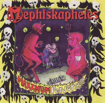 Mephiskapheles ‎– Maximum Perversion LP