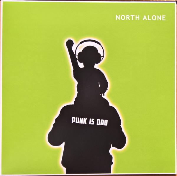 North Alone – Punk Is Dad LP