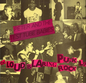 Peter And The Test Tube Babies ‎– The Loud Blaring Punk Rock LP Radiation