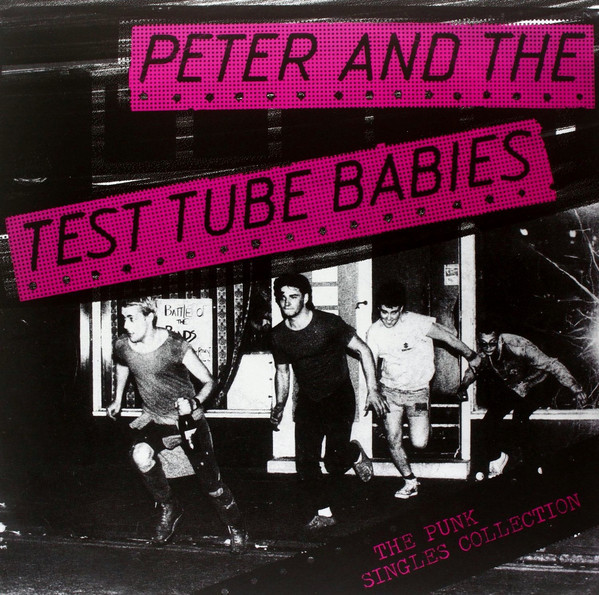 Peter And The Test Tube Babies ‎– The Punk Singles Collection LP