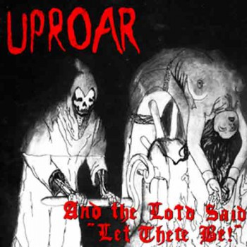"UPROAR AND THE LORD SAID ""LET THERE BE"" LP"