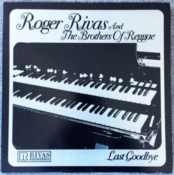 Roger Rivas And The Brothers Of Reggae ‎– Last Goodbye LP