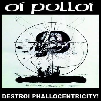 "Oi Polloi/Mantilla split 7"" - Destroi Phallocentricity/Dopamine"