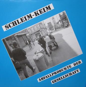 Schleim-Keim – Abfallprodukte Der Gesellschaft LP