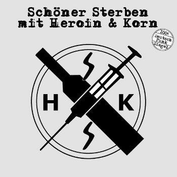 """Schöner Sterben mit Heroin & Korn - s/t 7"""""""
