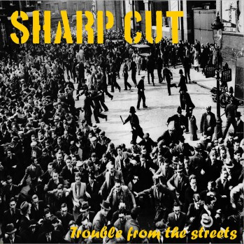 Sharp Cut – Trouble From The Streets 12