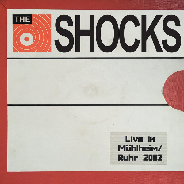 The Shocks ‎– Live In Mülheim/Ruhr 2003 LP
