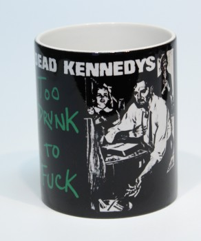 DEAD KENNEDYS TOO DRUNK TO FUCK KAFFEEBECHER