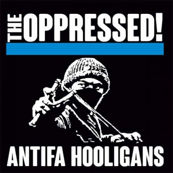 THE OPPRESSED ANTIFA HOOLIGANS EP