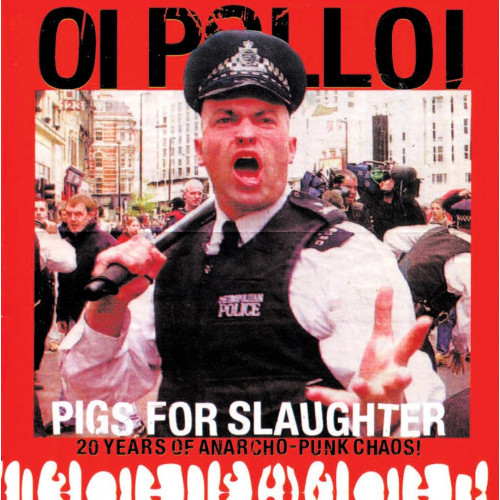"""OI POLLOI - Pigs For Slaughter (20 Years of Anarcho Punk Chaos!) 12"""" LP"""