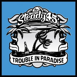 Steady 45s 'Trouble in Paradise' LP+CD