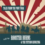 ROOSTER BURNS & THE STETSON REVOLTING TALES FROM PONY PARK CD