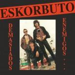 ESKORBUTO - Demasiados Enemigos - LP