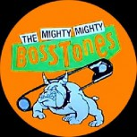 MIGHTY MIGHTY BOSSTONES - Orange