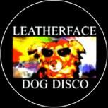 LEATHERFACE - Dog Disco