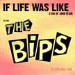 The Bips - If life was like LP