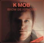 K-Mob \'Show De Hypnosis\' LP