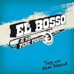 El Bosso: Tag vor dem Adend LP