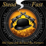 MEL TEPID & THE SOUL SKA FARMERS STEAD FAST CD