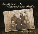BEJARANO & MICROPHONE MAFIA PER LA VITA LP