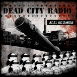 Dead City Radio - Anti Anthems LP