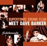 Dave Barker & Supertonic Sound Club - Sheherezade/Little Boy - 7
