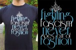 Fighting Fascism - never goes out of Fashion T-SHIRT