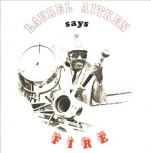 LAUREL AITKEN SAYS FIRE LP