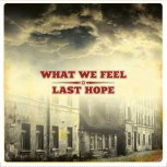 WHAT WE FEEL/LAST HOPE Split EP (blue wax)