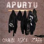 "APURTU \""Orain Aske Zara\"" LP"