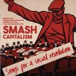 V.A. SMASH CAPITALISM SONGS FOR A SOCIAL REVOLUTION CD