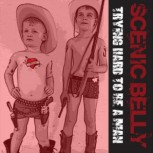 Scenic Belly - Trying hard to be a man EP