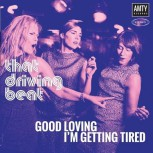 That Driving Beat - Good Loving/I'm Getting Tired - 7