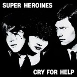 Super Heroines: Cry For Help (Limited-Numbered-Edition) LP