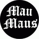 MAU MAUS - B/W