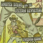 Rooster Burns & the Stetson Revolting Lynchburg Lessons CD