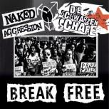 Die Schwarzen Schafe / Naked Aggression – Break free Split EP