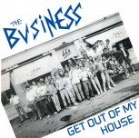 THE BUSINESS GET OUT OF MY HOUSE EP
