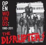 DISRUPTERS Open Wounds: 1980 – 2011 LP