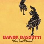 BANDA BASSOTTI - Vecci Cani Bastardi LP