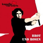 KAPELLE VORWÄRTS BROT UND ROSEN CD