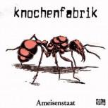 Knochenfabrik- Ameisenstaat LP + MP3