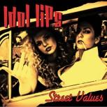 Idol Lips - Street Values LP