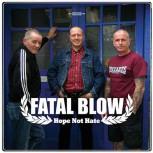 FATAL BLOW – HOPE NOT HATE LP